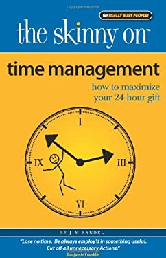 Time Management: How to Maximize Your 24-Hour Gift 9780984139392