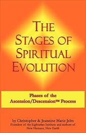 The Stages of Spiritual Evolution: Phases of the Ascension/Descension Process