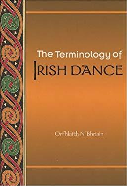 The Terminology of Irish Dance 9780981492407