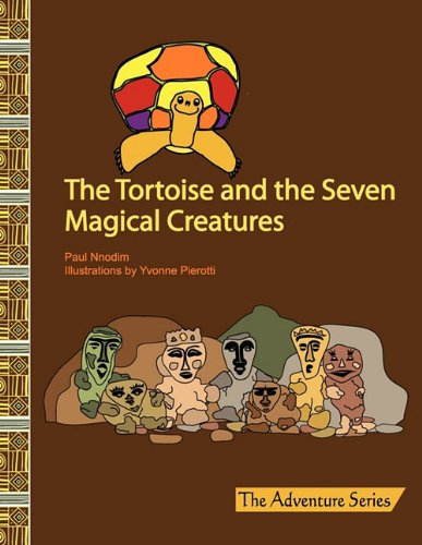 The Tortoise and the Seven Magical Creatures 9780983185307