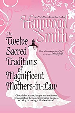 The Twelve Sacred Traditions of Magnificent Mothers-In-Law 9780982175606