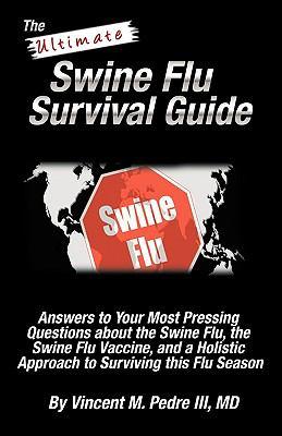 The Ultimate Swine Flu Survival Guide 9780982583302