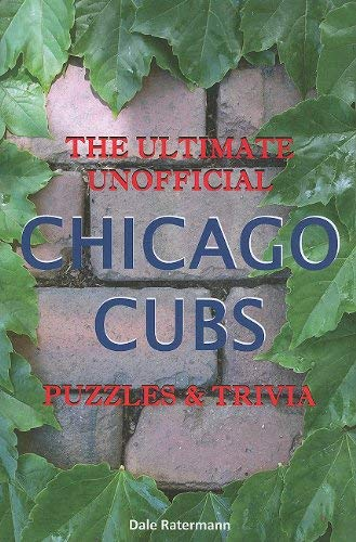 The Ultimate Unofficial Chicago Cubs Puzzles & Trivia 9780982879207