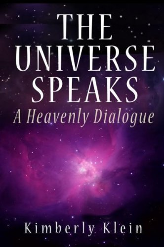 The Universe Speaks: A Heavenly Dialogue 9780983775034