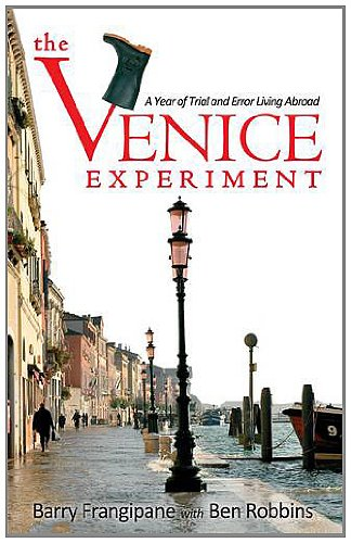 The Venice Experiment: A Year of Trial and Error Living Abroad 9780983614104