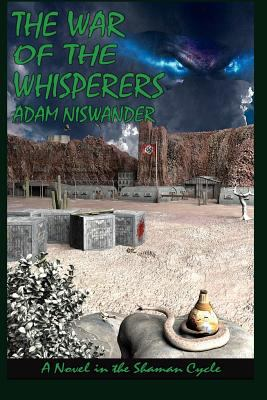 The War of the Whisperers: A Southwestern Supernatural Thriller (a Novel in the Shaman Cycle) 9780982429617