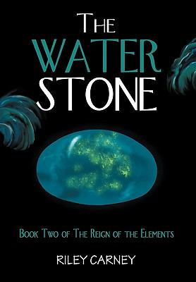 The Water Stone: Book Two of the Reign of the Elements 9780984130726