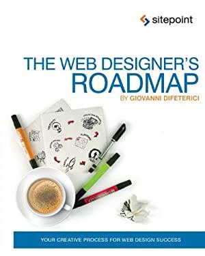 The Web Designer's Roadmap: The Web Design Process 9780987247858
