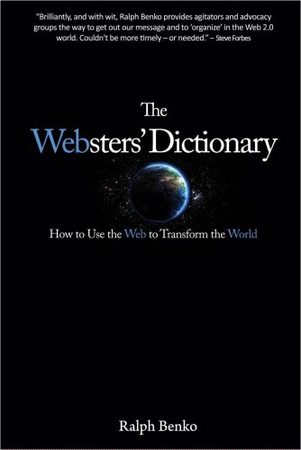The Websters' Dictionary: How to Use the Web to Transform the World 9780982075616