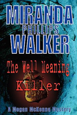 The Well Meaning Killer 9780982144329