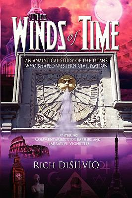 The Winds of Time: An Analytical Study of the Titans Who Shaped Western Civilization 9780981762500