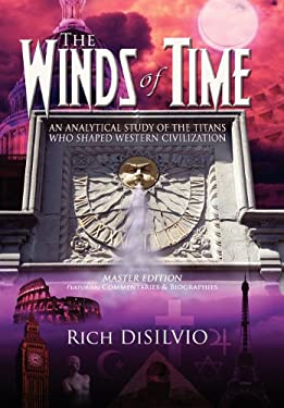 The Winds of Time: An Analytical Study of the Titans Who Shaped Western Civilization - Master Edition 9780981762524