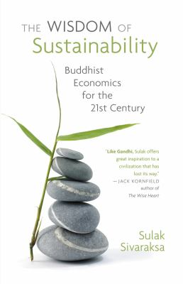 The Wisdom of Sustainability: Buddist Economics for the 21st Century 9780982165614