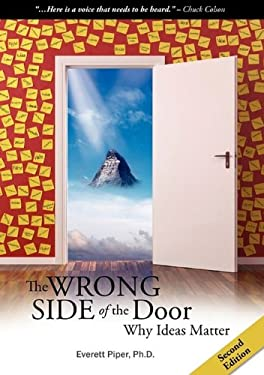 The Wrong Side of the Door - Why Ideas Matter 9780982486955