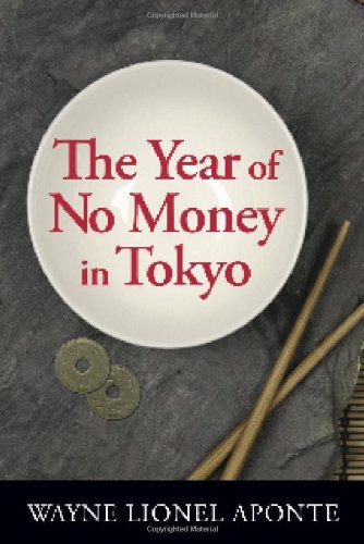 The Year of No Money in Tokyo 9780982055007
