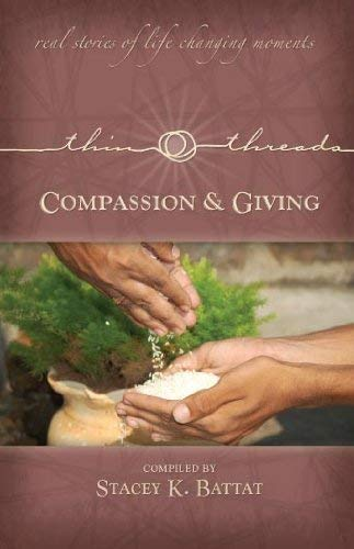 Thin Threads Compassion & Giving: Real Stories of Life Changing Moments 9780980056433