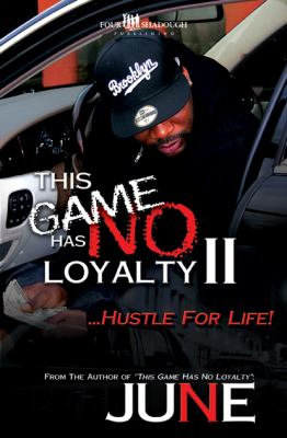 This Game Has No Loyalty II - Hustle for Life This Game Has No Loyalty II - Hustle for Life 9780982767917