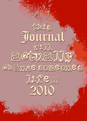 This Journal Will Actually Change Someones Life 2010: None 9780982398104