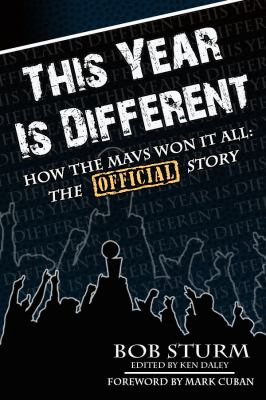 This Year Is Different: How the Mavs Won It All: The Official Story 9780983988564
