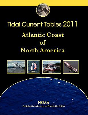 Tidal Current Tables 2011: Atlantic Coast of North America 9780982521779