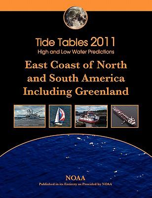 Tide Tables 2011: East Coast of North and South America, Including Greenland 9780982521755