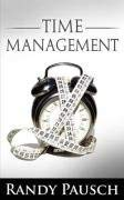 Time Management by Randy Pausch (the Author of the Last Lecture) 9780982055632