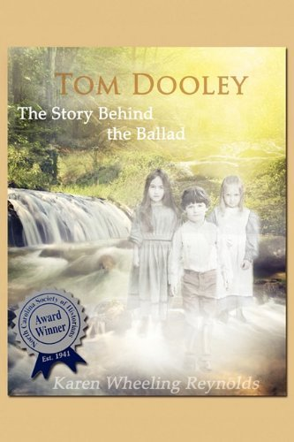 Tom Dooley the Story Behind the Ballad 9780984639809