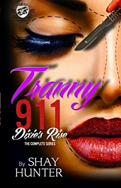 Tranny 911: Dixie's Rise The Complete Series (The Cartel Publications Presents) (Cartel Publications Color Coded Collections)