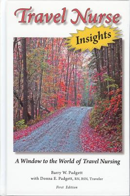 Travel Nurse Insights: A Window to the World of Travel Nursing 9780982114902