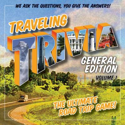 Traveling Trivia: General Edition, Volume 1 9780981749150