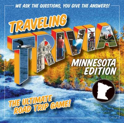 Traveling Trivia: Minnesota Edition: The Ultimate Road Trip Game! 9780981749143