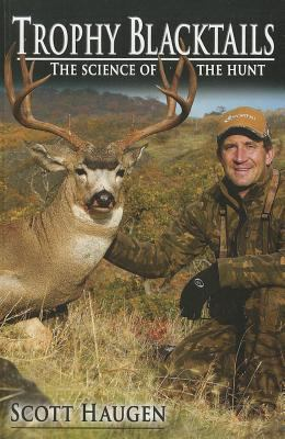 Trophy Blacktails: The Science of the Hunt 9780981942308