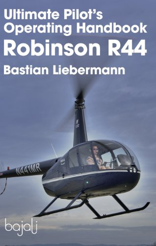 Ultimate Pilot's Operating Handbook - Robinson R44 9780983696209