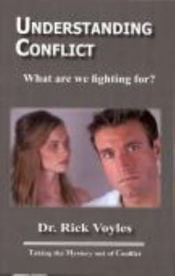 Understanding Conflict: What Are We Fighting For? 9780982248713
