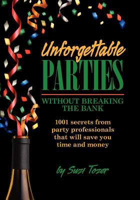 Unforgettable Parties...Without Breaking the Bank!