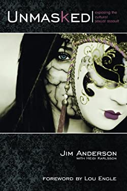 Unmasked: Exposing the Cultural Sexual Assault 9780982864203