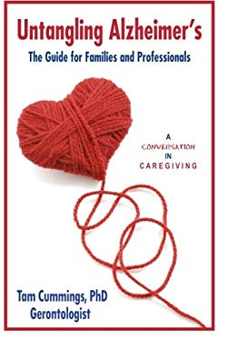 Untangling Alzheimer's : The Guide for Families and Professionals