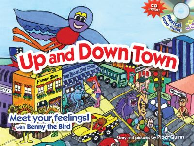 Up and Down Town:: Meet Your Feelings! with Benny the Bird 9780984193004