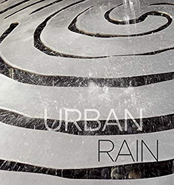 Urban Rain: Stormwater as Resource 9780982060728