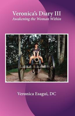 Veronica's Diary III Awakening the Woman Within