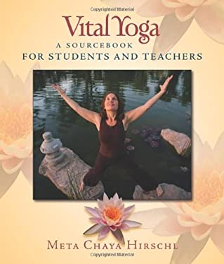 Vital Yoga: A Sourcebook for Students and Teachers 9780982305508