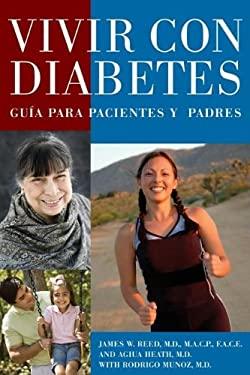 Vivir Con Diabetes: Guia Para Pacientes y Padres 9780980064995
