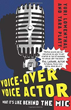 Voice-Over Voice Actor: What It's Like Behind the Mic 9780984074006
