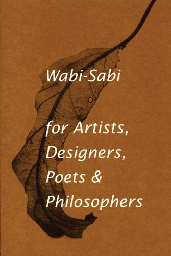 Wabi-Sabi: For Artists, Designers, Poets & Philosophers 9780981484600