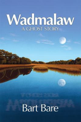 Wadmalaw: A Ghost Story 9780982905401