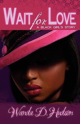 Wait for Love: A Black Girl's Story 9780981532516