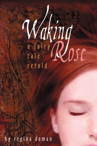 Waking Rose: A Fairy Tale Retold 9780981931852