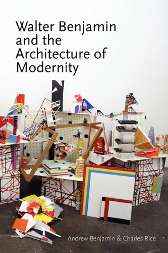 Walter Benjamin and the Architecture of Modernity 9780980544022