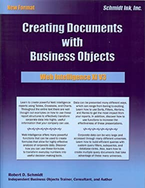 Web Intelligence XI V3: Creating Documents with Business Objects 9780982835203