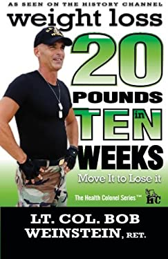 Weight Loss - Twenty Pounds in Ten Weeks - Move It to Lose It 9780984178308
